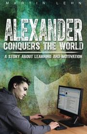 Alexander Conquers the World  by Martin Lehn