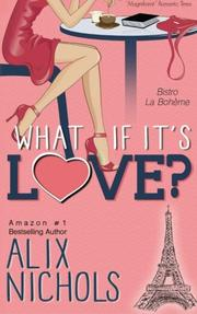 WHAT IF IT'S LOVE by Alix Nichols