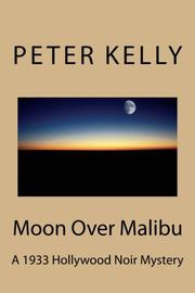 Moon Over Malibu by Peter Kelly