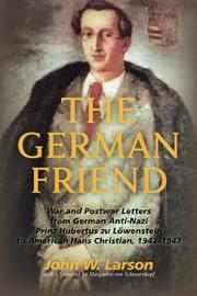 THE GERMAN FRIEND by John W. Larson