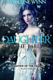 DAUGHTER OF THE FALLEN by Madeline Wynn