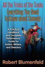All the Tricks of the Trade: Everything You Need to Know about Comedy by Robert Blumenfeld