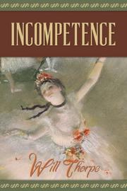 INCOMPETENCE by Will Thorpe