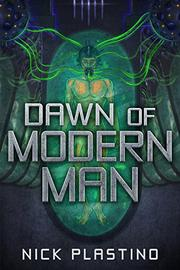 Dawn of Modern Man by N.J. Plastino