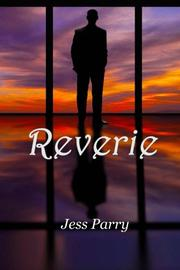 REVERIE by Jess Parry