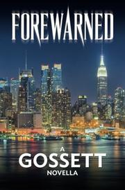 FOREWARNED by Harry Gossett