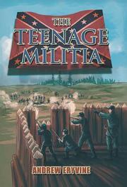 The Teenage Militia by Andrew Eryvine
