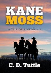 Kane Moss by C.D. Tuttle