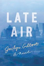 LATE AIR by Jaclyn Gilbert