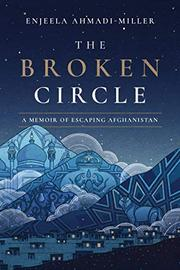 THE BROKEN CIRCLE by Enjeela Ahmadi-Miller