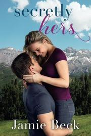 SECRETLY HERS  by Jamie Beck