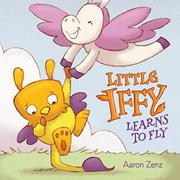LITTLE IFFY LEARNS TO FLY by Aaron Zenz