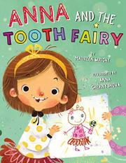 ANNA AND THE TOOTH FAIRY by Maureen Wright
