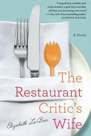 THE RESTAURANT CRITIC'S WIFE by Elizabeth  LaBan