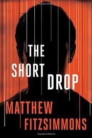 THE SHORT DROP by Matthew FitzSimmons