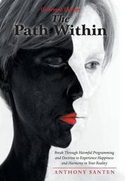 THE PATH WITHIN by Anthony Santen