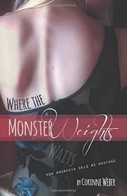 Where the Monster Weights by Corinne Weber