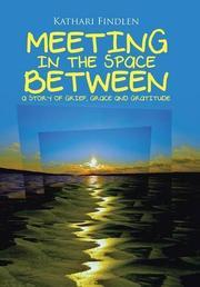 Meeting in the Space Between by Kathari Findlen