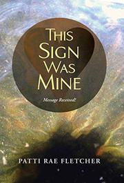 THIS SIGN WAS MINE by Patti Rae  Fletcher