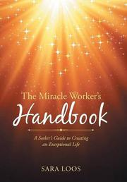 The Miracle Worker's Handbook by Sara Loos