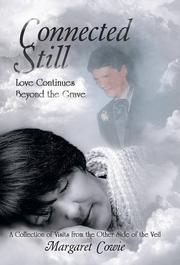 Connected Still...Love Continues Beyond the Grave by Margaret Cowie