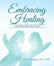 EMBRACING HEALING by Christina Murphy