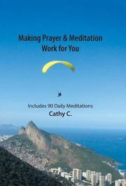 Making Prayer & Meditation Work for You by Cathy C.
