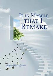 IT IS MYSELF THAT I REMAKE by Jaclyn Maria Fowler