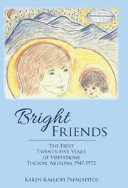 BRIGHT FRIENDS by Karen Kalliopi Papagapitos
