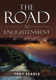 THE ROAD TO ENLIGHTENMENT by Troy Searle