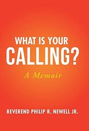 WHAT IS YOUR CALLING? by Philip R. Newell Jr.