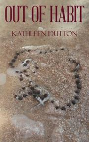 OUT OF HABIT by Kathleen  Dutton