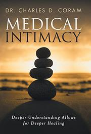 MEDICAL INTIMACY by Charles D. Coram