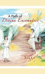 A PATH OF DIVINE ENCOUNTERS by Kiewiet Meyer