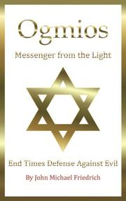 OGMIOS-MESSENGER FROM THE LIGHT by John Michael Friedrich