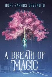A BREATH OF MAGIC by Hope Saphos DeVenuto