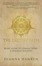 THE DESTINY PATH by Dianna Hanken
