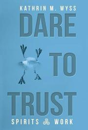 DARE TO TRUST by Kathrin M.  Wyss