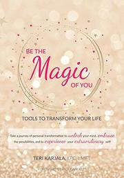 BE THE MAGIC OF YOU by Teri  Karjala