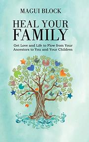 HEAL YOUR FAMILY by Magui Block