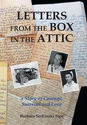 LETTERS FROM THE BOX IN THE ATTIC by Barbara Serbinski  Sipe