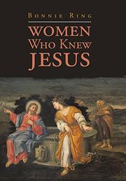 Women Who Knew Jesus by Bonnie Ring