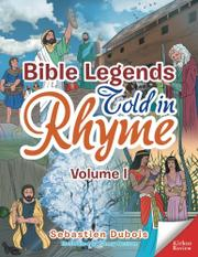 BIBLE LEGENDS TOLD IN RHYME by Sebastien Dubois