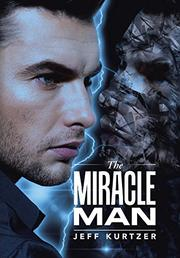 The Miracle Man by Jeff Kurtzer