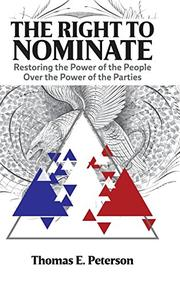 THE RIGHT TO NOMINATE by Thomas E. Peterson