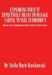 Exploring What It Effectively Means to Manage Carpal Tunnel Syndrome's by Stella Marie Rostkowski