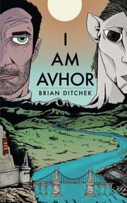 I Am Avhor by Brian Ditchek