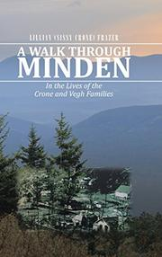 A Walk Through Minden by Lillian (Sissy Crone) Frazer