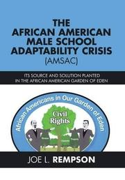 The African American Male School Adaptability Crisis (Amsac) by Joe L. Rempson
