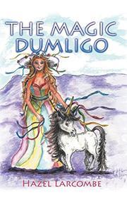 THE MAGIC DUMLIGO by Hazel Larcombe